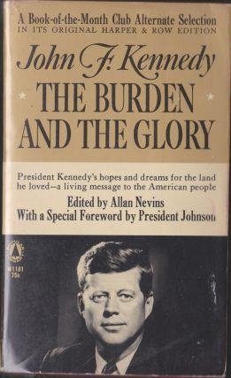 The Burden And The Glory. John F. Kennedy