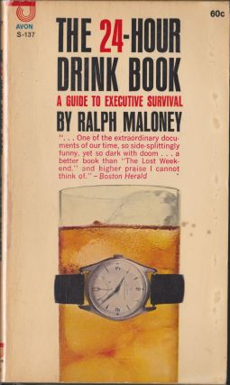 The 24-Hour Drink Book; A Guide To Executive Survival. Ralph Maloney