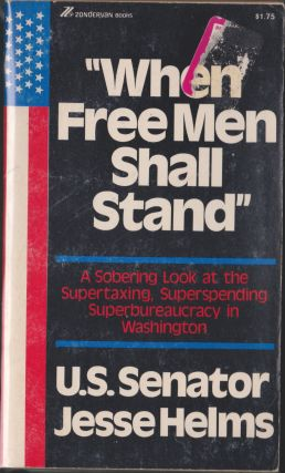 When Free Men Shall Stand. Jesse Helms
