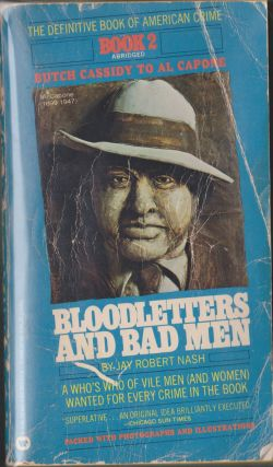 Bloodletters And Bad Men, Book 2; Butch Cassidy To Al Capone. Jay Robert Nash