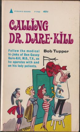 Calling Dr. Dare-Kill. Bob Tupper