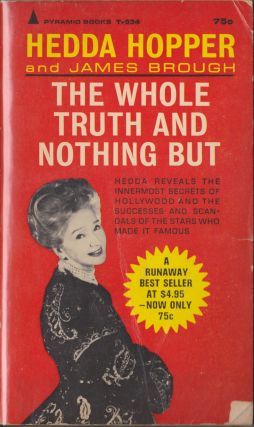 The Whole Truth And Nothing But. Hedda Hopper, James Brough