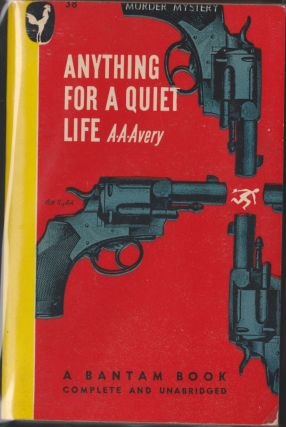 Anything For A Quiet Life. A. A. Avery