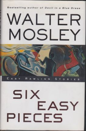 Six Easy Pieces: Easy Rawlins Stories. Walter Mosley