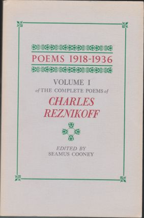 Poems 1918-1936, Volume 1 Of The Complete Poems Of Charles Reznikoff. Charles Reznikoff, Seamus...