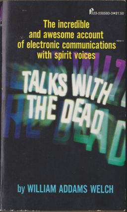 Talks With The Dead. William Addams Welch