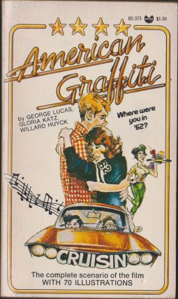 American Graffiti. George Lucas, Gloria Katz, Willard Huyck