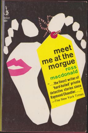 Meet Me At The Morgue. Ross MacDonald