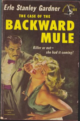 The Case Of The Backward Mule. Erle Stanley Gardner