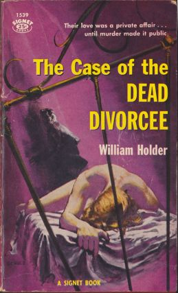 The Case Of The Dead Divorcee. William Holder