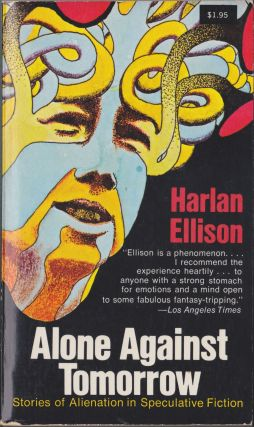 Alone Against Tomorrow; Stories Of Alienation In Speculative Fiction. Harlan Ellison