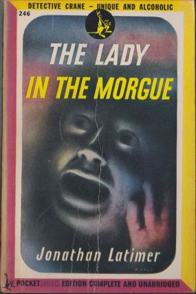 The Lady In The Morgue. Jonathan Latimer