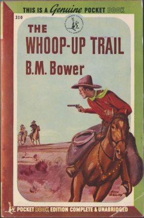 The Whoop-Up Trail. B. M. Bower