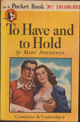 To Have And To Hold. Mary Johnston