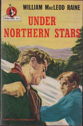 Under Northern Stars. William MacLeod Raine