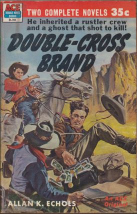 Double-Cross Brand / The Desperado Code. Allan K. Echols, Roy Manning