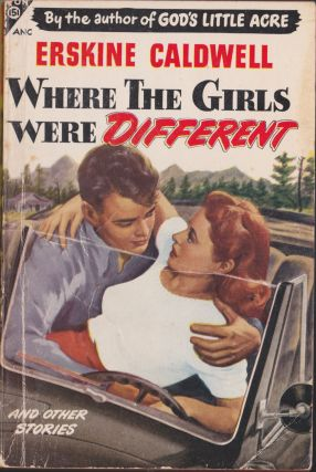 Where The Girls Were Different And Other Stories. Erskine Caldwell