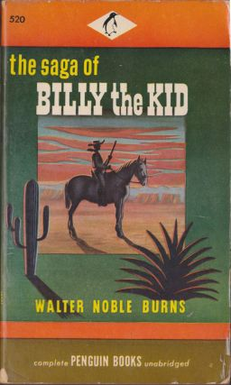 The Saga of Billy the Kid. Walter Noble Burns