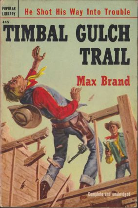 Timbal Gulch Trail. Max Brand