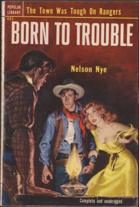 Born To Trouble. Nelson Nye