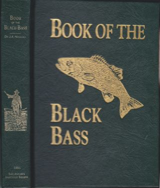 Book Of The Black Bass. James A. Henshall