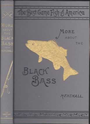 More About The Black Bass. James A. Henshall