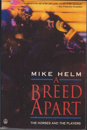 A Breed Apart, The Horses And The Players. Mike Helm
