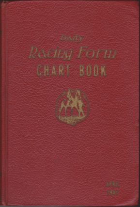 Daily Racing Form Chart Book April, 1947 Vol. LII. No. 4. Daily Racing Form