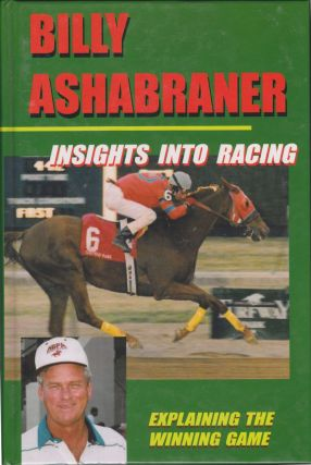 Insights Into Racing: Explaining The Winning Game. Billy Ashabraner