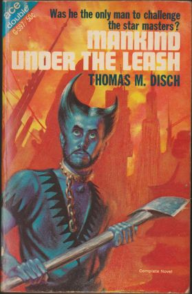 Mankind Under The Leash / Planet Of Exile. Thomas M. Disch, Ursula K. LeGuin