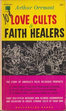 Love Cults & Faith Healers. Arthur Orrmont