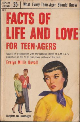 Facts Of Life And Love For Teen-Agers. Evelyn Millis Duvall