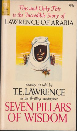 Seven Pillars Of Wisdom. T. E. Lawrence