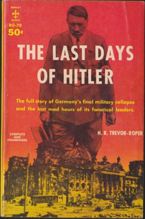 The Last Days Of Hitler. H. R. Trevor-Roper
