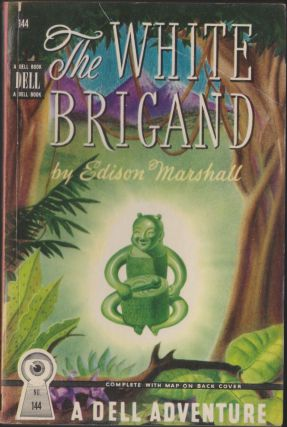 The White Brigand. Edison Marshall