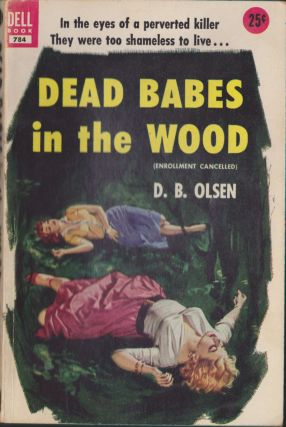 Dead Babes In The Woods. D. B. Olsen
