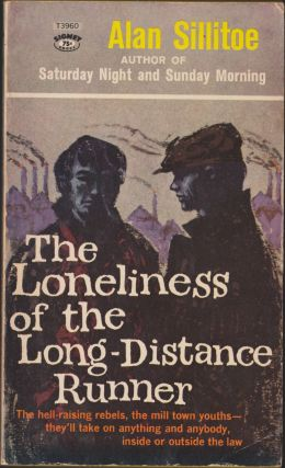The Loneliness Of The Long-Distance Runner. Alan Sillitoe
