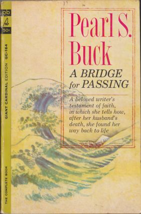 A Bridge For Passing. Pearl S. Buck