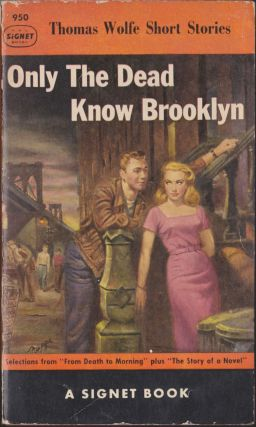 Only The Dead Know Brooklyn. Thomas Wolfe