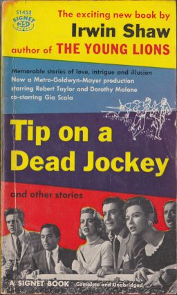 Tip On A Dead Jockey And Other Stories. Irwin Shaw