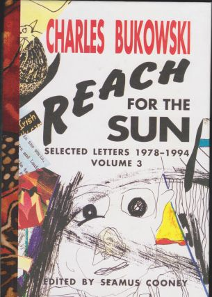 Reach For The Sun: Selected Letters 1979-1994 Volume 3. Charles Bukowski