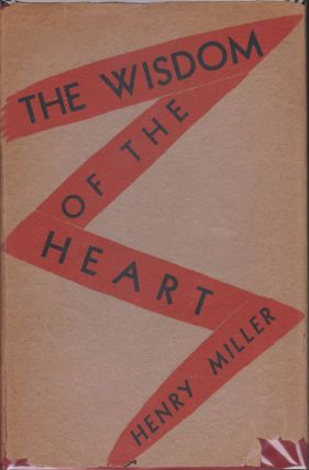 The Wisdom Of The Heart. Henry Miller