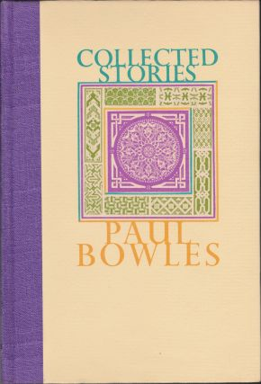 Collected Stories 1939-1976. Paul Bowles