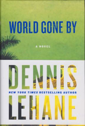 World Gone By. Dennis Lehane