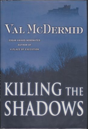 Killing The Shadows. Val McDermid
